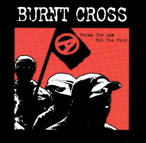 Burnt Cross - Break The Law, Not The Poor