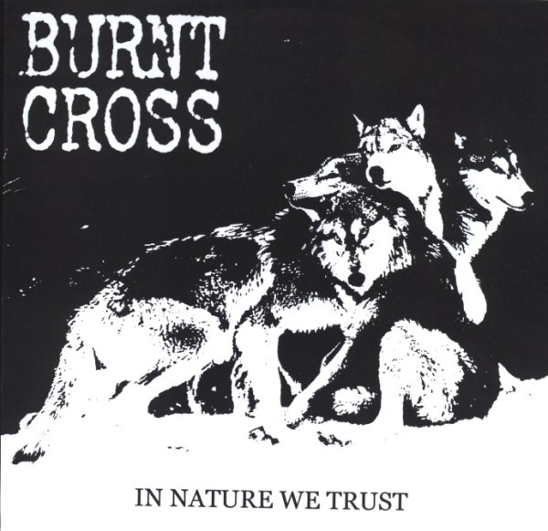 Burnt Cross - In Nature We Trust