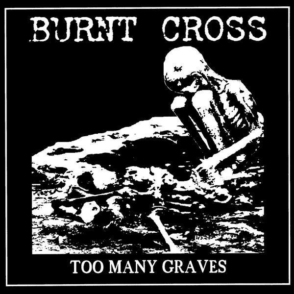 Burnt Cross - Too Many Graves