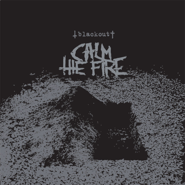 Calm The Fire - Blackout