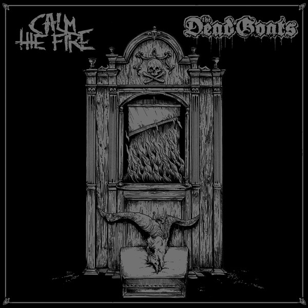 Calm The Fire - Calm The Fire / The Dead Goats