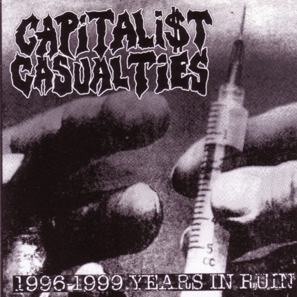 Capitalist Casualties - 1996-1999 Years In Ruin