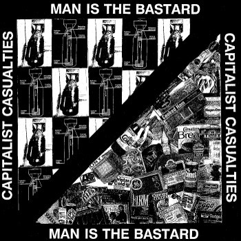 Capitalist Casualties - Capitalist Casualties / Man Is The Bastard