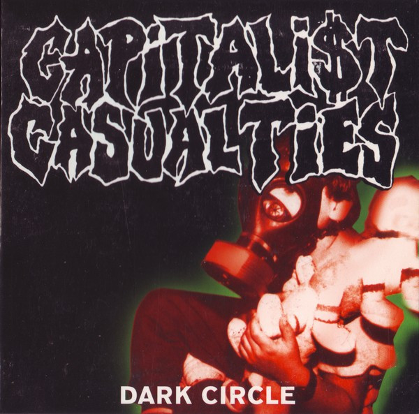 Capitalist Casualties - Dark Circle