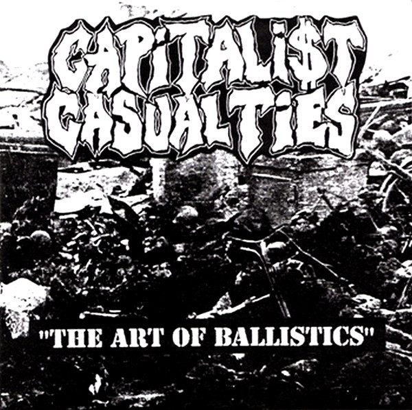 Capitalist Casualties - The Art Of Ballistics