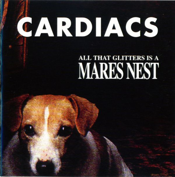 Cardiacs - All That Glitters Is A Mares Nest