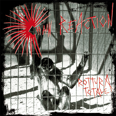 Chain Reaction - Rottura Totale