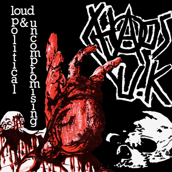 Chaos Uk - Loud Political & Uncompromising