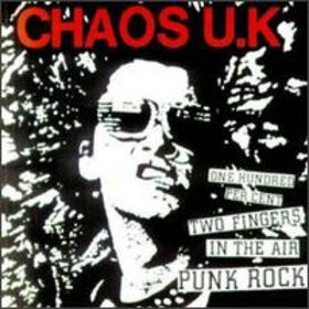 Chaos Uk - One Hundred Per Cent Two Fingers In The Air Punk Rock