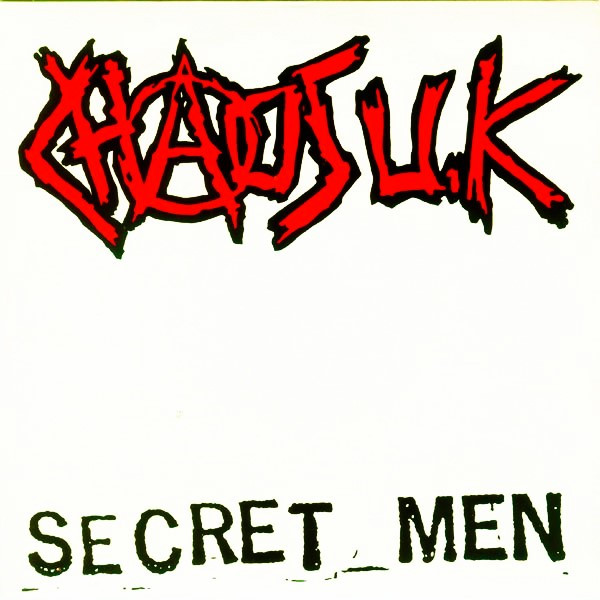 Chaos Uk - Secret Men