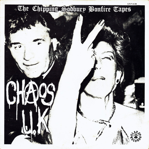 Chaos Uk - The Chipping Sodbury Bonfire Tapes