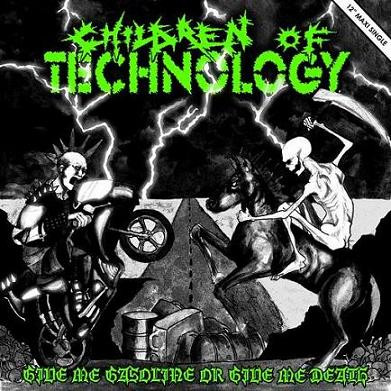 Children Of Technology - Give Me Gasoline Or Give Me Death