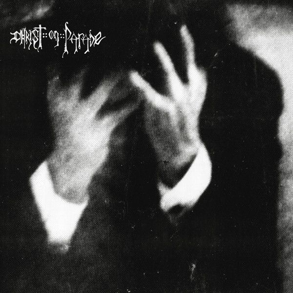 Christ On Parade - A Mind Is A Terrible Thing