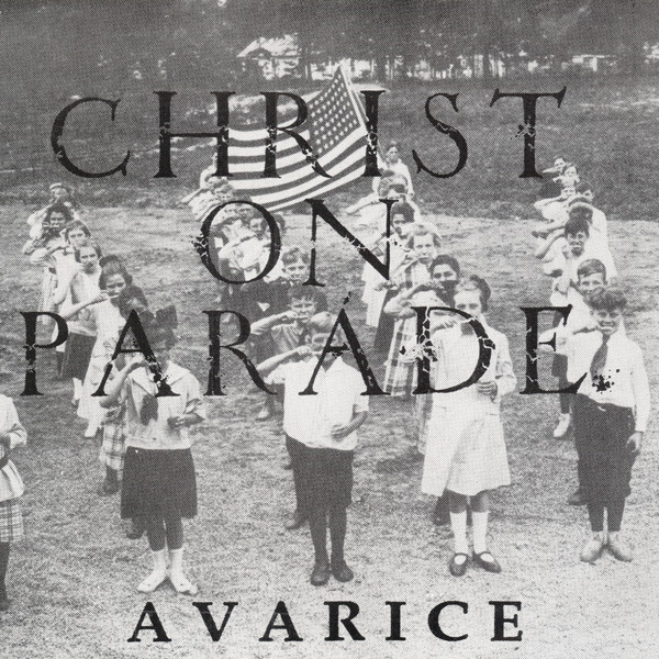 Christ On Parade - Avarice