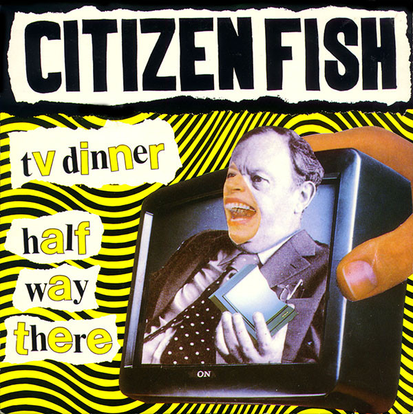 Citizen Fish - TV Dinner / Conspiracy
