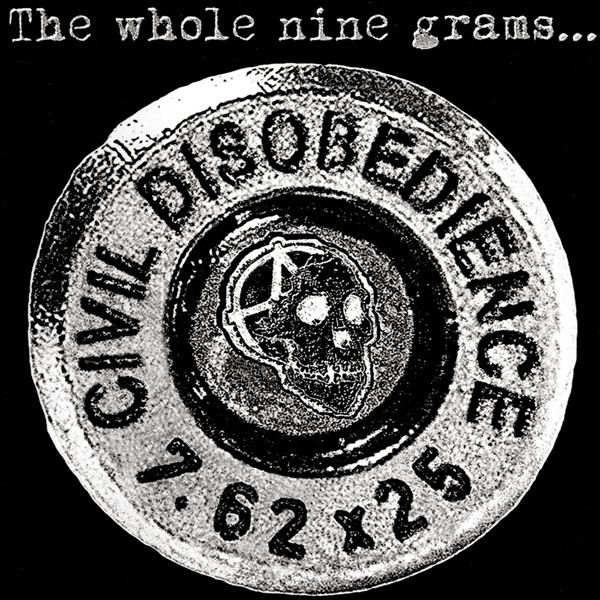 Civil Disobedience - The Whole Nine Grams...