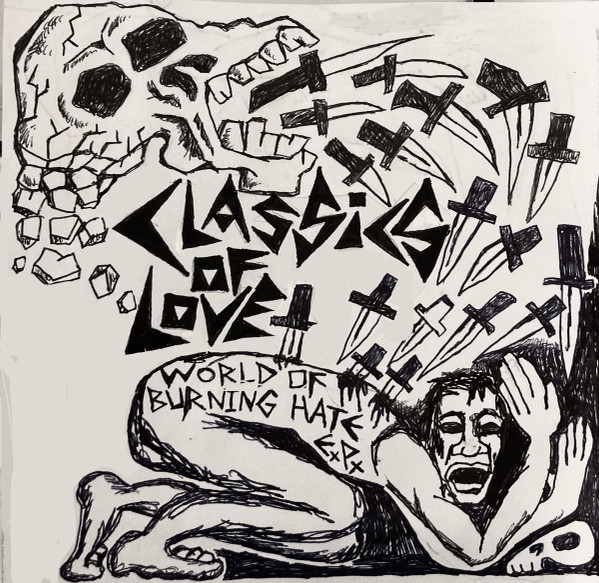 Classics Of Love - World Of Burning Hate EP