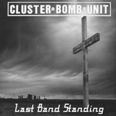 Cluster Bomb Unit - Last Band Standing