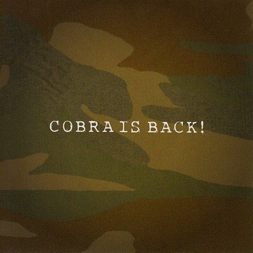 Cobra - Cobra Is Back!