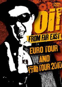 Cobra - Oi! From Far East / Euro Tour And 行動 Tour 2010
