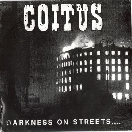 Coitus - Darkness On Streets...