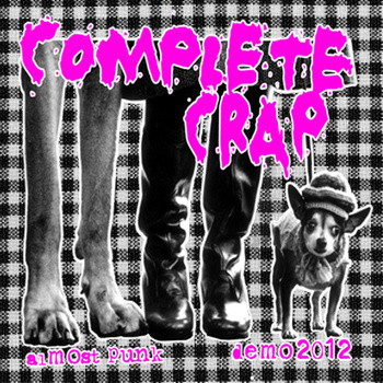 Complete Crap - Almost Punk Demo 2012