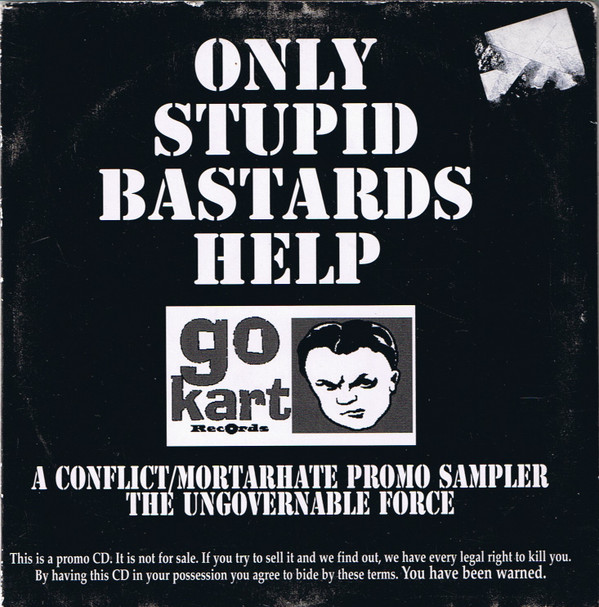 Conflict - Only Stupid Bastards Help Go-Kart Records