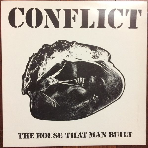 Conflict - The House That Man Built / To A Nation Of Animal Lovers