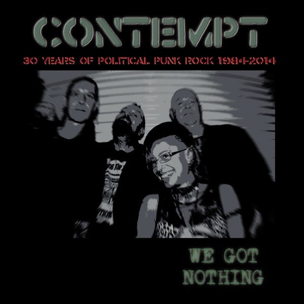 Contempt - We Got Nothing (30 Years Of Political Punk Rock 1984-2014)