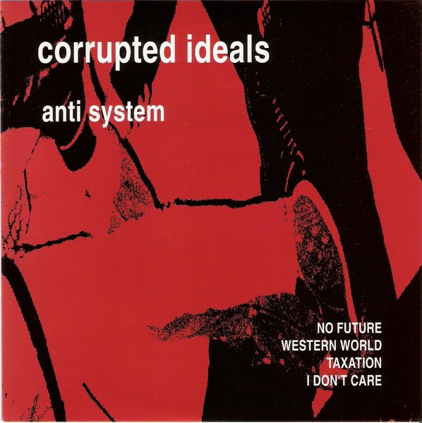 Corrupted Ideals - Anti System