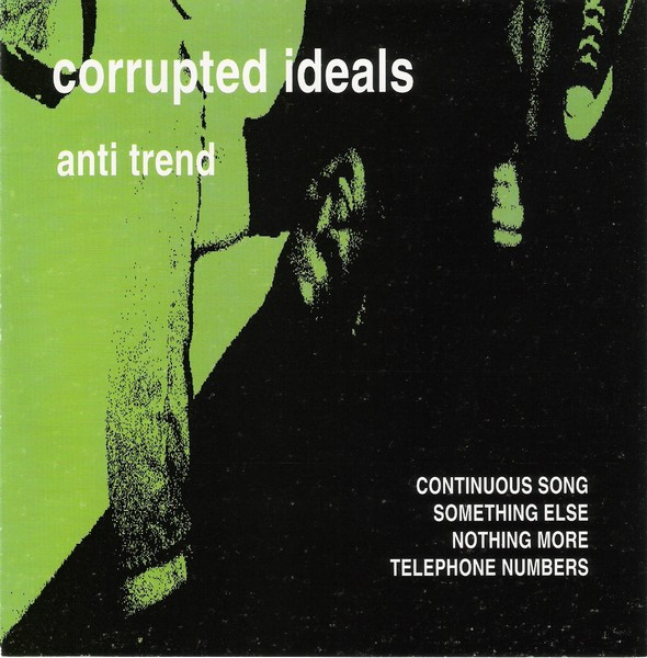 Corrupted Ideals - Anti Trend