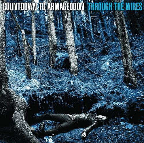 Countdown To Armageddon - Through The Wires