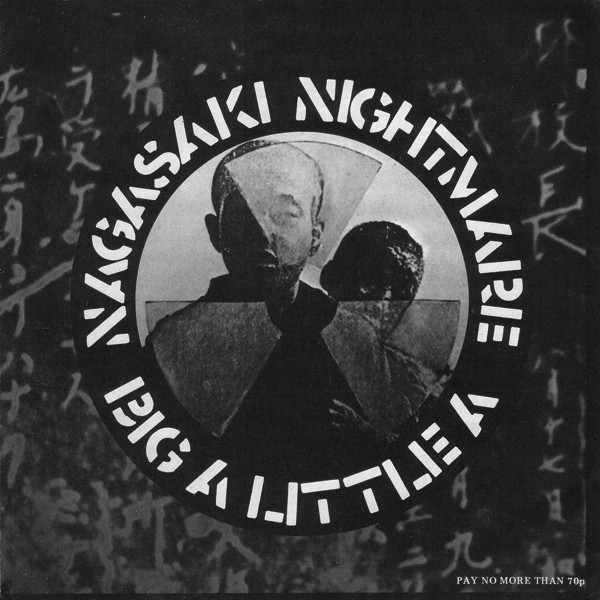 Crass - Nagasaki Nightmare / Big A Little A