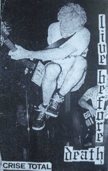Crise Total - Live Before Death (Live 1982-89)
