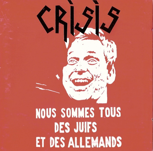 Crisis - We Are All Jews And Germans