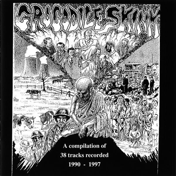 Crocodile Skink - A Compilation Of 38 Tracks Recorded 1990-1997