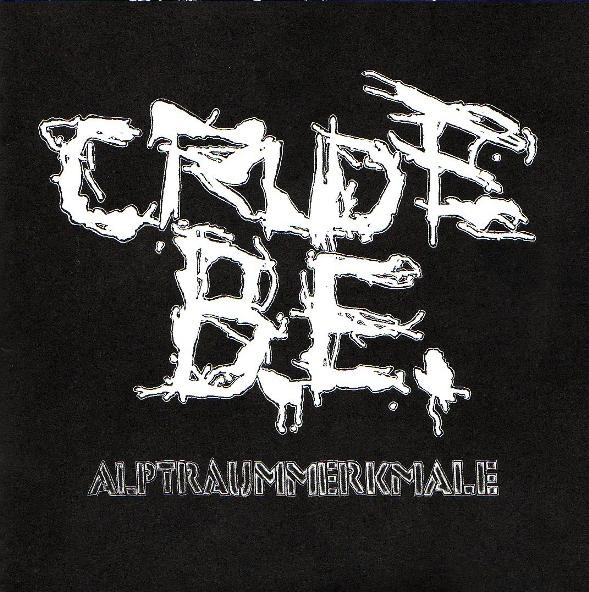 Crude Be - Alptraummerkmale