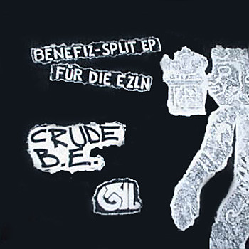 Crude Be - Benefiz - Split EP Für Die EZLN