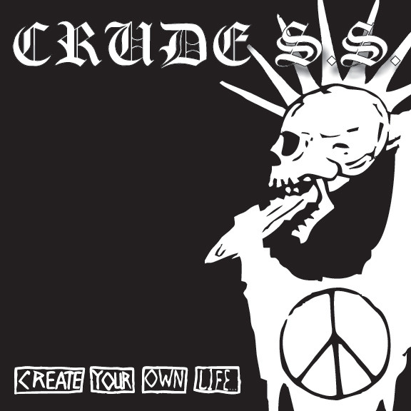 Crude Ss - Create Your Own Life...