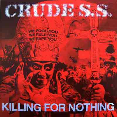 Crude Ss - Killing For Nothing
