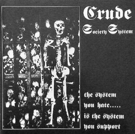 Crude Ss - The System You Hate.....Is The System You Support