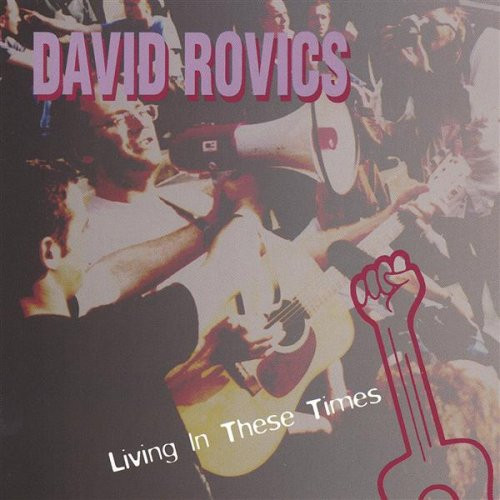 David Rovics - Living In These Times