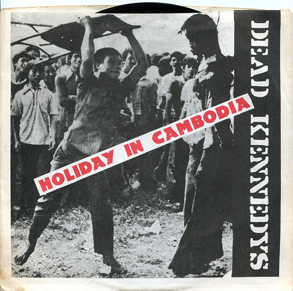 Dead Kennedys - Holiday In Cambodia / Police Truck