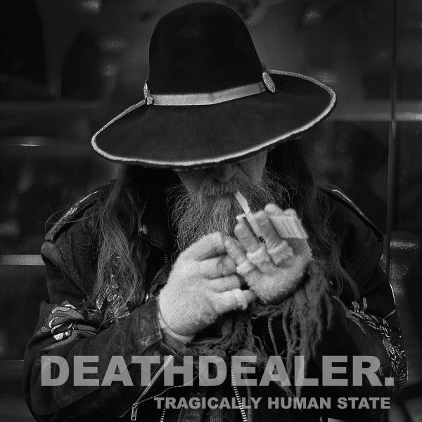 Deathdealer - Tragically Human State