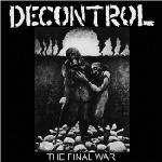 Decontrol - The Final War