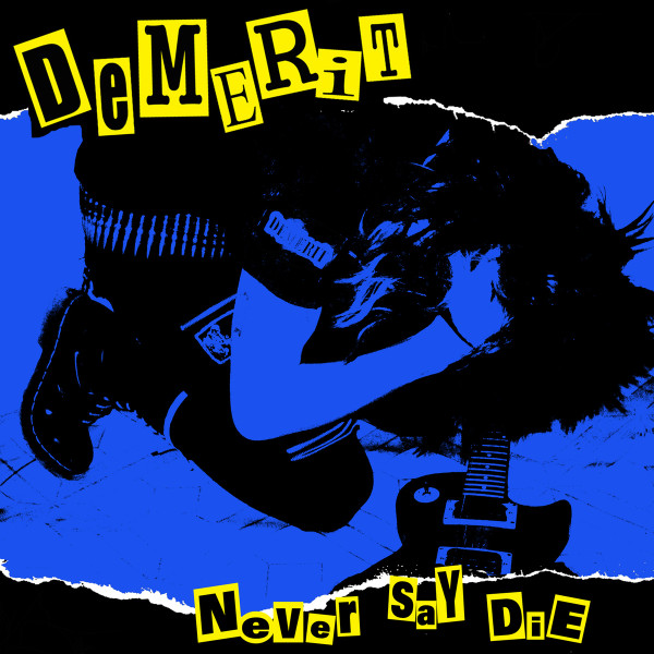 Demerit - Never Say Die