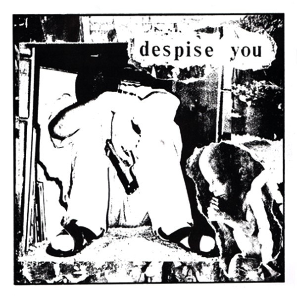 Despise You - Despise You / Crom