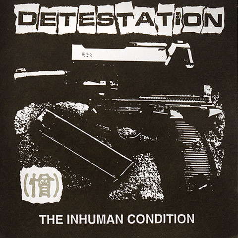 Detestation - The Inhuman Condition