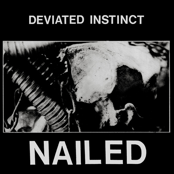 Deviated Instinct - Nailed