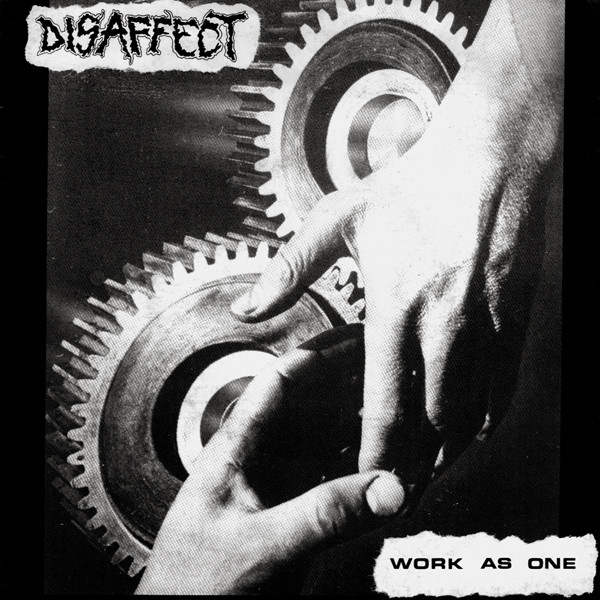 Disaffect - Work As One / Sedition